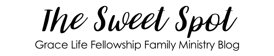 thesweetspot - Grace Life Fellowship Family Ministry Blog